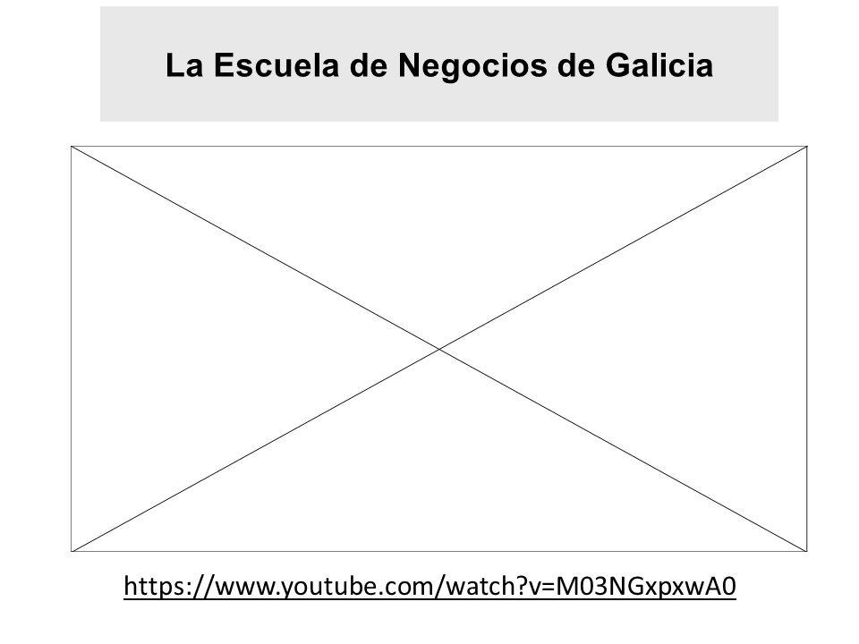 https://www.youtube.com/watch?v=M03NGxpxwA0 La Escuela de Negocios de Galicia