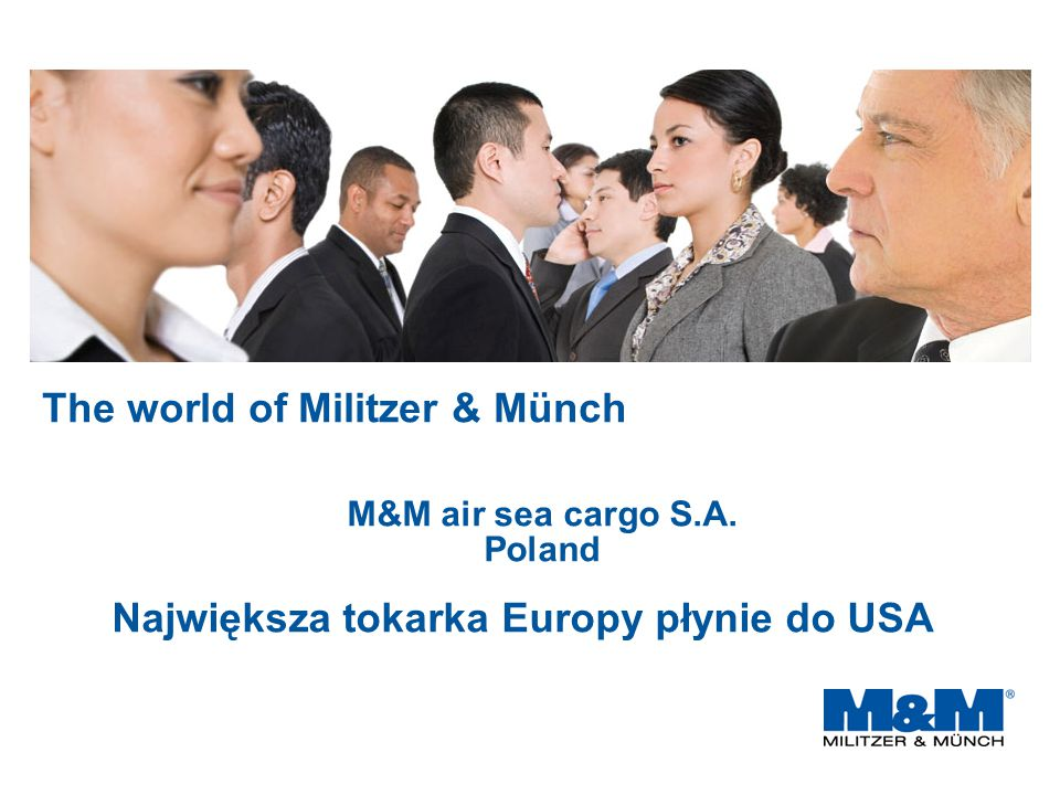 The world of Militzer & Münch M&M air sea cargo S.A. Poland Największa tokarka Europy płynie do USA