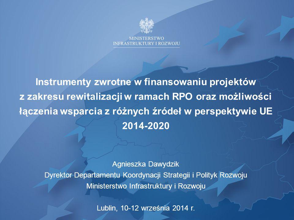 Instrumenty zwrotne w finansowaniu projektów z zakresu rewitalizacji w ramach RPO oraz możliwości łączenia wsparcia z różnych źródeł w perspektywie UE