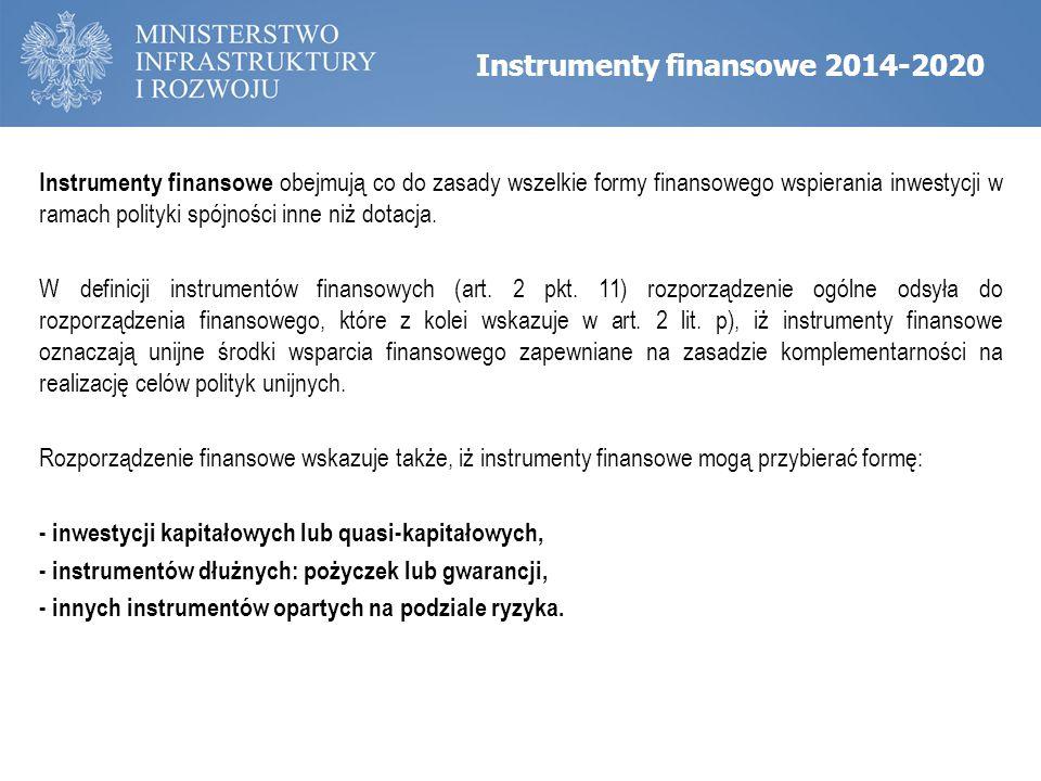 Instrumenty finansowe obejmują co do zasady wszelkie formy finansowego wspierania inwestycji w ramach polityki spójności inne niż dotacja. W definicji