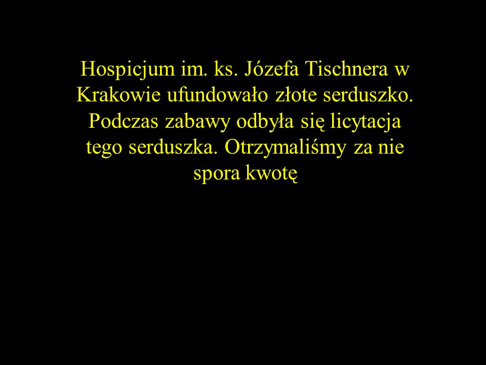Hospicjum im.ks. Józefa Tischnera w Krakowie ufundowało złote serduszko.