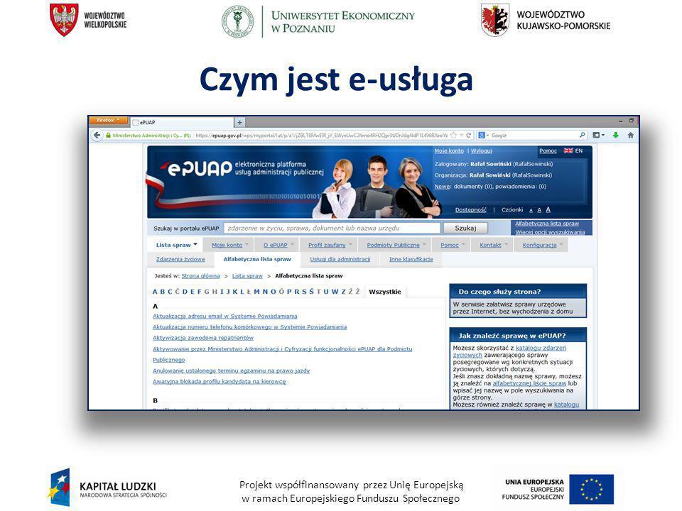 Projekt współfinansowany przez Unię Europejską w ramach Europejskiego Funduszu Społecznego Czym jest e-usługa