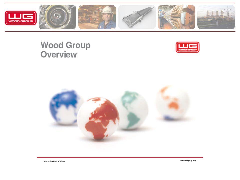 Wood Group – przegląd możliwości Lider na rynkach światowych: - usług dla przemysłu przetwórstwa ropy i gazu i energetycznego - inżynierii dna morskiego - zwiększania produkcji ropy i gazu w sprawdzonych źródłach - projektowaniu rurociągów morskich - wykorzystywaniu sztucznych podnośników z użyciem elektrycznych pomp głębinowych - napraw, konserwacji i remontów przemysłowych turbin gazowych Sprzedaż - USD 5.0 miliardów 26,000 – pracowników na świecie Działalność w 46 krajach Czołowy międzynarodowy dostawca usług serwisowych obsługujący przemysł ropy i gazu oraz przemysł energetyczny na całym świecie.