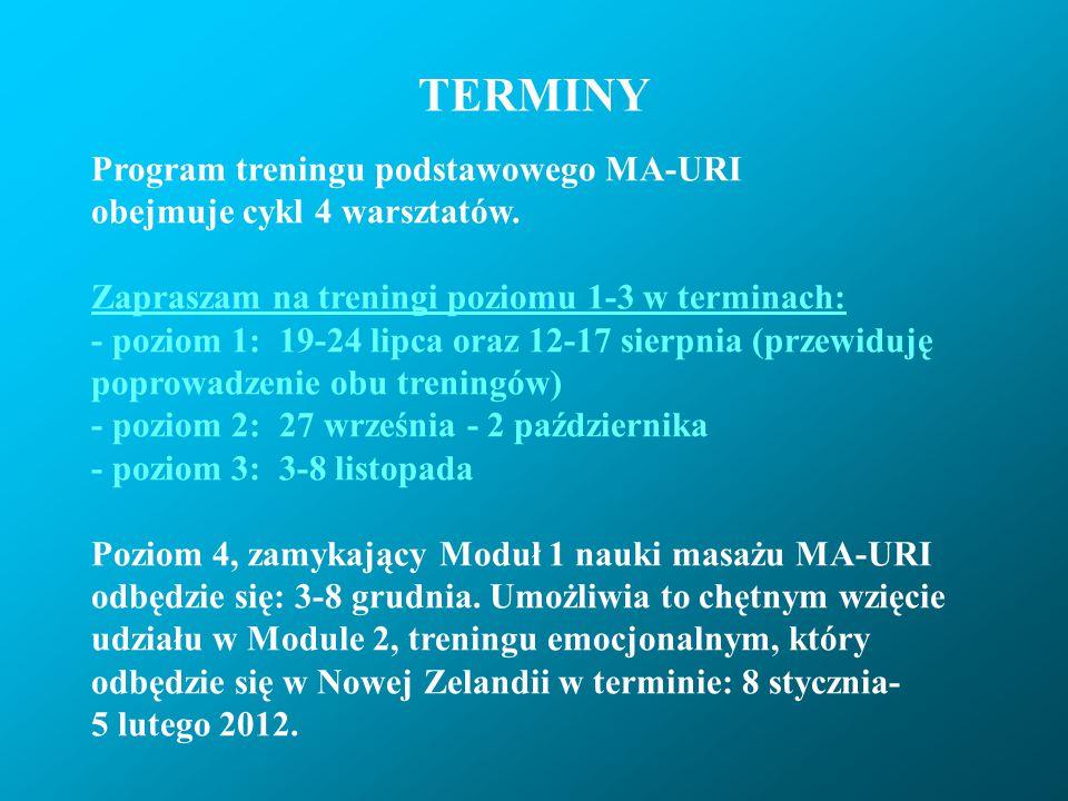 TERMINY Program treningu podstawowego MA-URI obejmuje cykl 4 warsztatów. Zapraszam na treningi poziomu 1-3 w terminach: - poziom 1: 19-24 lipca oraz 1