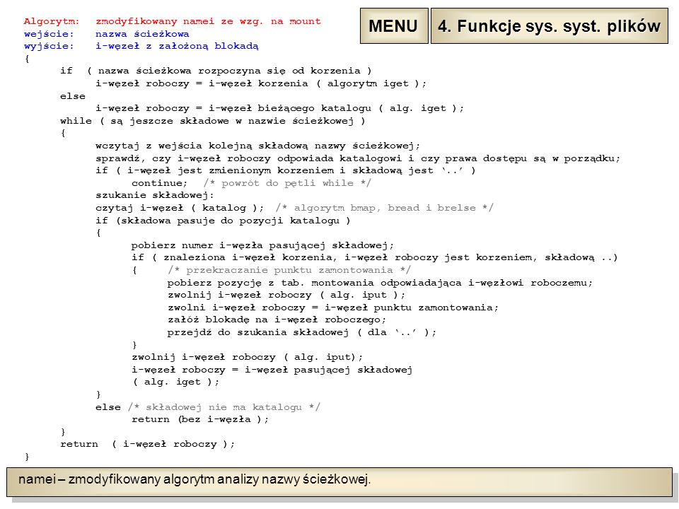 namei – zmodyfikowany algorytm analizy nazwy ścieżkowej.
