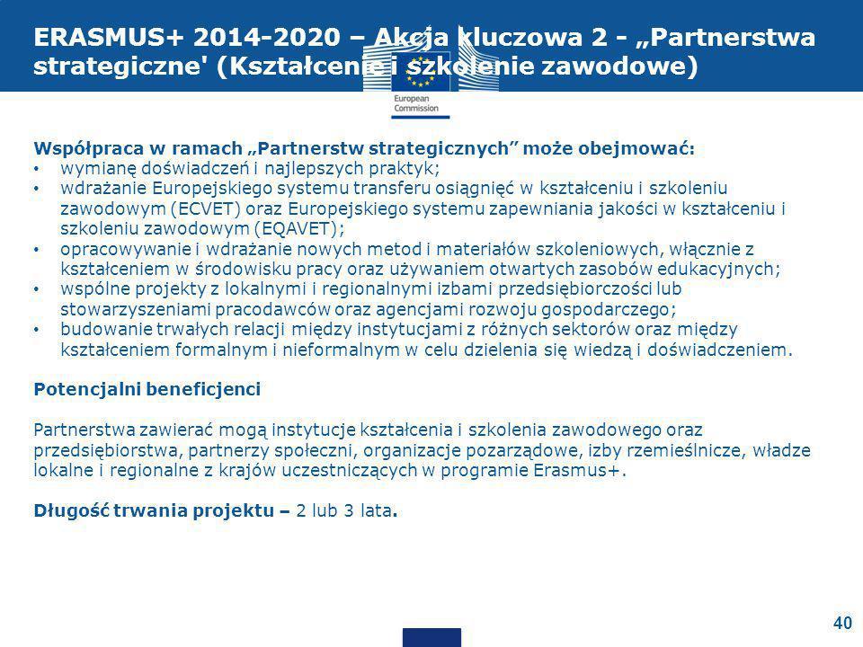 """Współpraca w ramach """"Partnerstw strategicznych może obejmować: wymianę doświadczeń i najlepszych praktyk; wdrażanie Europejskiego systemu transferu osiągnięć w kształceniu i szkoleniu zawodowym (ECVET) oraz Europejskiego systemu zapewniania jakości w kształceniu i szkoleniu zawodowym (EQAVET); opracowywanie i wdrażanie nowych metod i materiałów szkoleniowych, włącznie z kształceniem w środowisku pracy oraz używaniem otwartych zasobów edukacyjnych; wspólne projekty z lokalnymi i regionalnymi izbami przedsiębiorczości lub stowarzyszeniami pracodawców oraz agencjami rozwoju gospodarczego; budowanie trwałych relacji między instytucjami z różnych sektorów oraz między kształceniem formalnym i nieformalnym w celu dzielenia się wiedzą i doświadczeniem."""