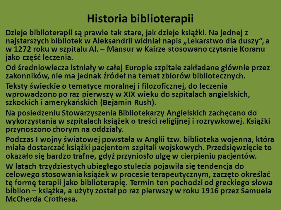 Historia biblioterapii Dzieje biblioterapii są prawie tak stare, jak dzieje książki.