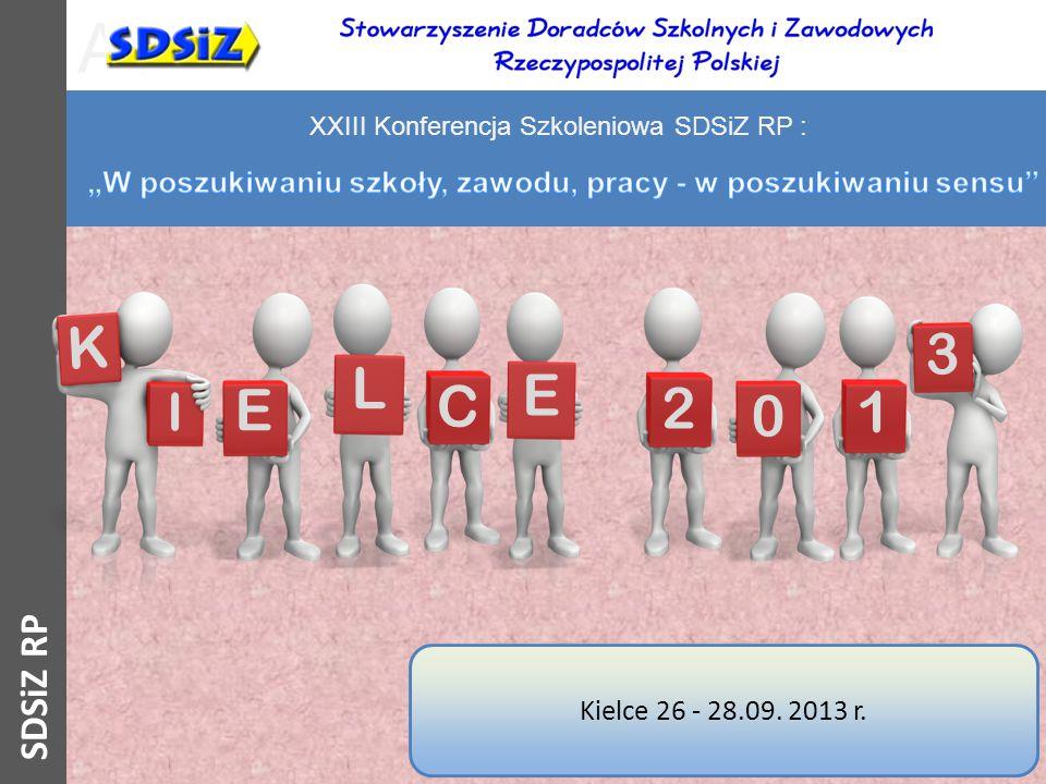 As C E L E 2 3 0 1 Kielce 26 - 28.09. 2013 r. XXIII Konferencja Szkoleniowa SDSiZ RP : SDSiZ RP K I