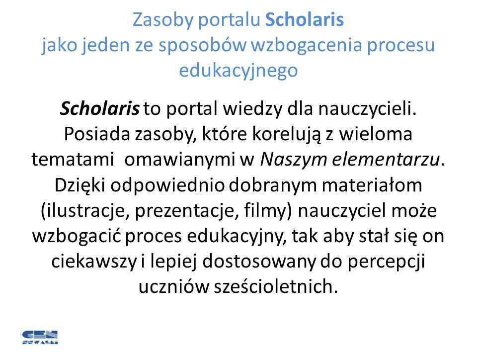 Zasoby portalu Scholaris jako jeden ze sposobów wzbogacenia procesu edukacyjnego Scholaris to portal wiedzy dla nauczycieli. Posiada zasoby, które kor