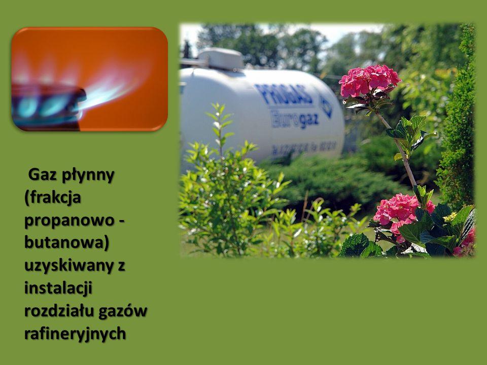 Gaz płynny (frakcja propanowo - butanowa) uzyskiwany z instalacji rozdziału gazów rafineryjnych Gaz płynny (frakcja propanowo - butanowa) uzyskiwany z