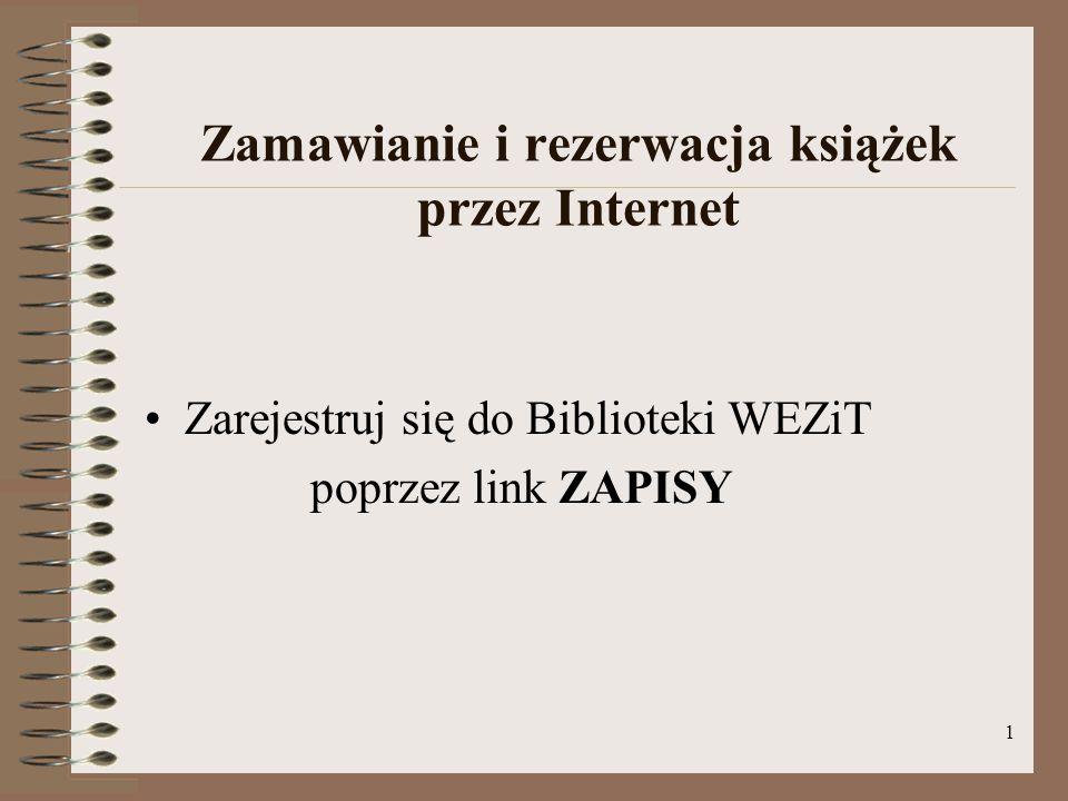 2 1. Rejestracja ze strony WEZiT lub Na stronie Biblioteki WEZiT należy wybrać opcję ZAPISY