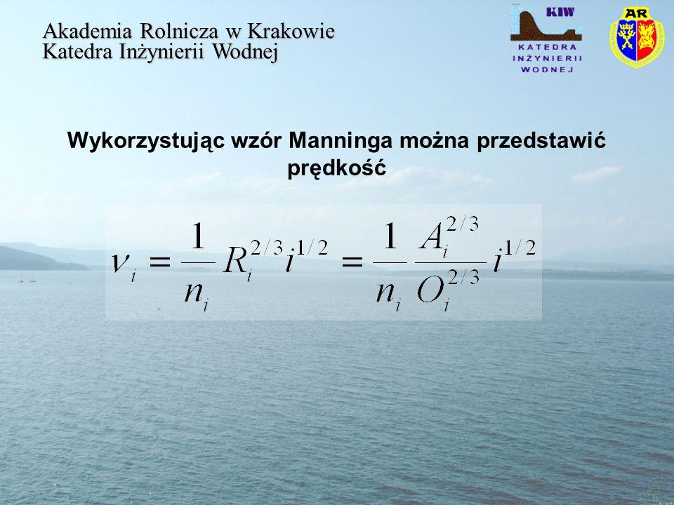 Wykorzystując wzór Manninga można przedstawić prędkość Akademia Rolnicza w Krakowie Katedra Inżynierii Wodnej