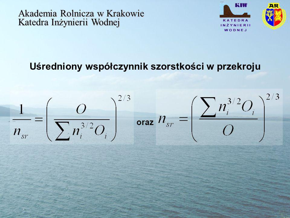 Uśredniony współczynnik szorstkości w przekroju Akademia Rolnicza w Krakowie Katedra Inżynierii Wodnej oraz