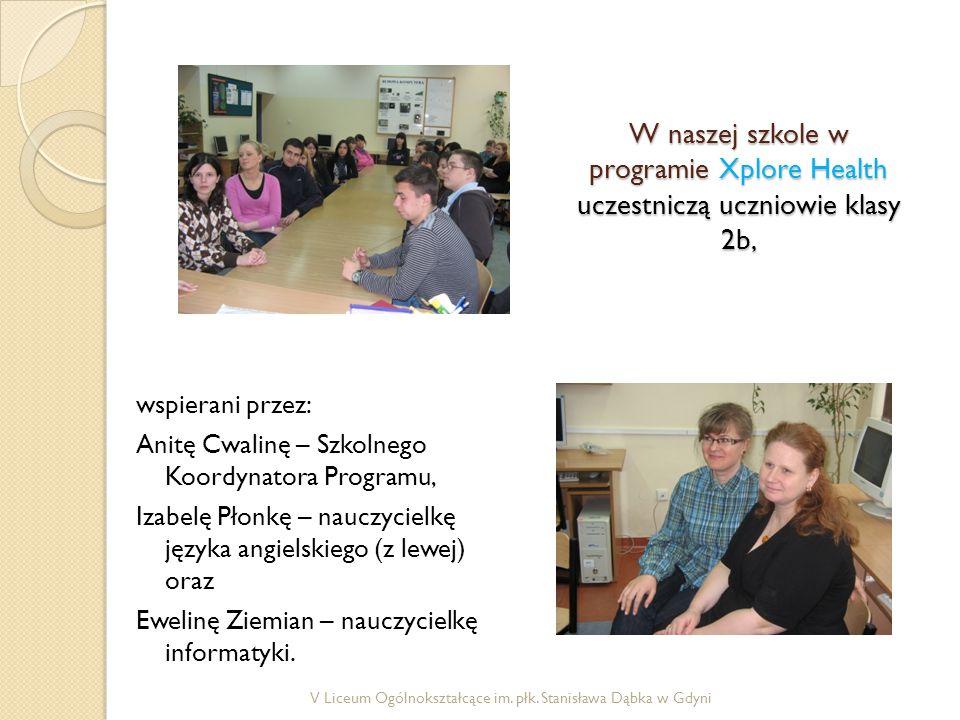 W naszej szkole w programie Xplore Health uczestniczą uczniowie klasy 2b, wspierani przez: Anitę Cwalinę – Szkolnego Koordynatora Programu, Izabelę Płonkę – nauczycielkę języka angielskiego (z lewej) oraz Ewelinę Ziemian – nauczycielkę informatyki.