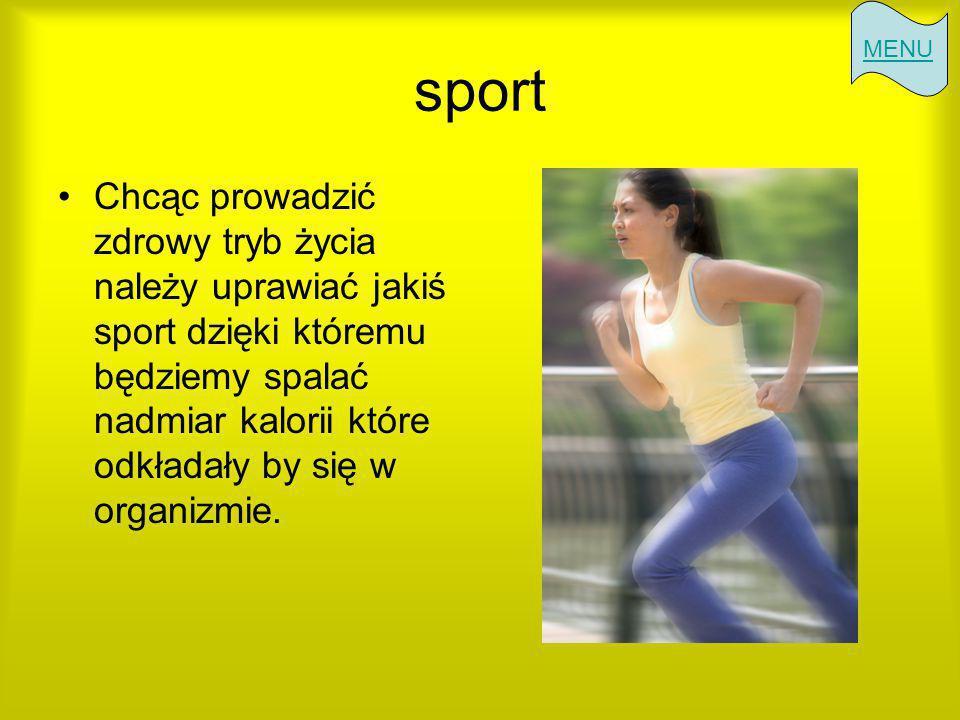 sport Chcąc prowadzić zdrowy tryb życia należy uprawiać jakiś sport dzięki któremu będziemy spalać nadmiar kalorii które odkładały by się w organizmie.