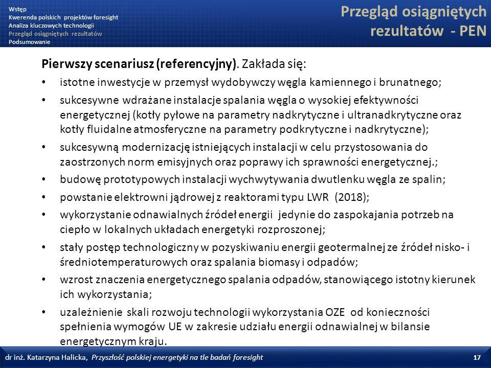 dr inż. Katarzyna Halicka, Przyszłość polskiej energetyki na tle badań foresight 17 Przegląd osiągniętych rezultatów - PEN Pierwszy scenariusz (refere
