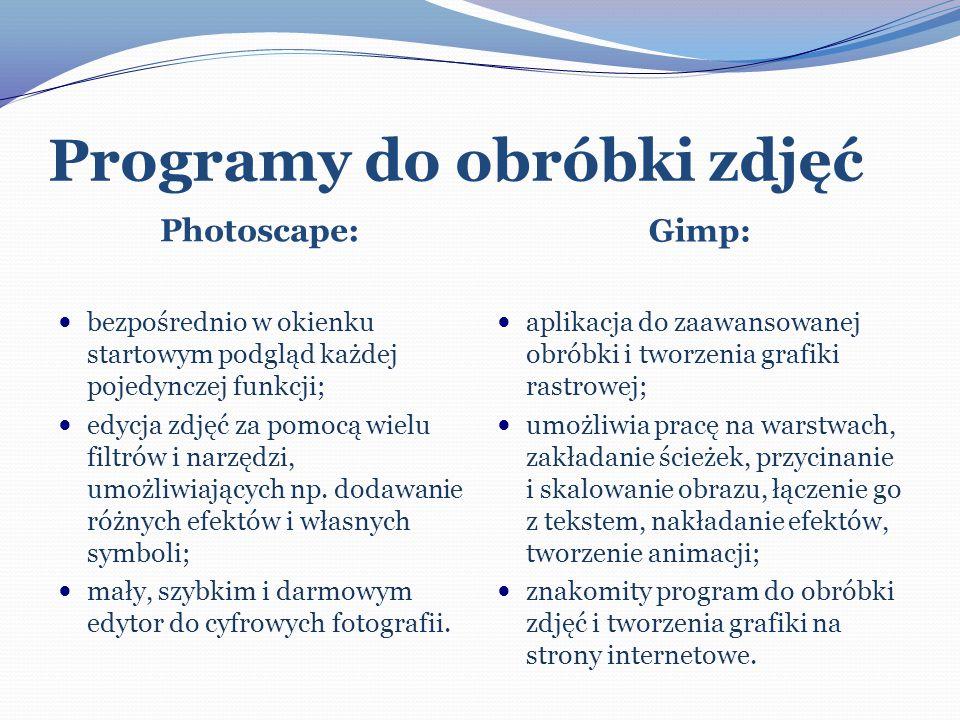 Programy do obróbki zdjęć Photoscape: Gimp: bezpośrednio w okienku startowym podgląd każdej pojedynczej funkcji; edycja zdjęć za pomocą wielu filtrów