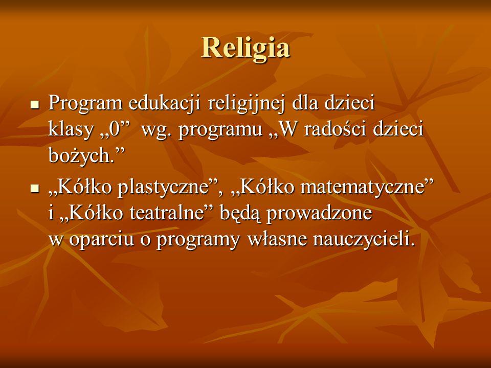 """Religia Program edukacji religijnej dla dzieci klasy """"0"""" wg. programu """"W radości dzieci bożych."""" Program edukacji religijnej dla dzieci klasy """"0"""" wg."""