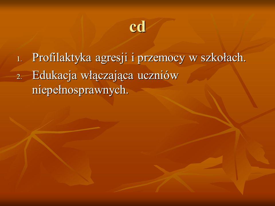 cd 1. Profilaktyka agresji i przemocy w szkołach. 2. Edukacja włączająca uczniów niepełnosprawnych.