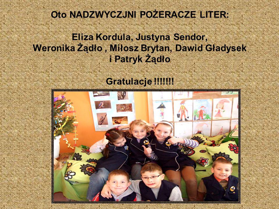 Oto NADZWYCZJNI POŻERACZE LITER: Eliza Kordula, Justyna Sendor, Weronika Żądło, Miłosz Brytan, Dawid Gładysek i Patryk Żądło Gratulacje !!!!!!!