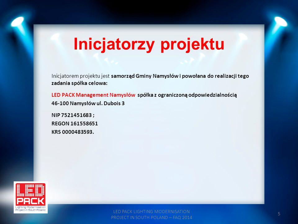 5 Inicjatorzy projektu Inicjatorem projektu jest samorząd Gminy Namysłów i powołana do realizacji tego zadania spółka celowa: LED PACK Management Namy