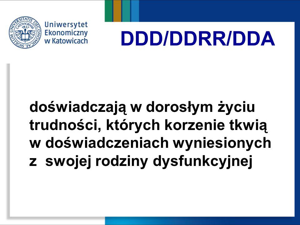 DDD/DDRR/DDA doświadczają w dorosłym życiu trudności, których korzenie tkwią w doświadczeniach wyniesionych z swojej rodziny dysfunkcyjnej