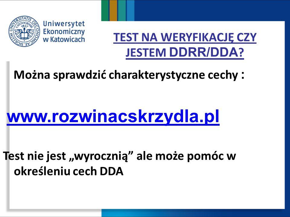 """TEST NA WERYFIKACJĘ CZY JESTEM DDRR/DDA ? Można sprawdzić charakterystyczne cechy : www.rozwinacskrzydla.pl Test nie jest """"wyrocznią"""" ale może pomóc w"""