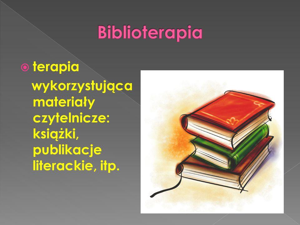  terapia wykorzystująca materiały czytelnicze: książki, publikacje literackie, itp.