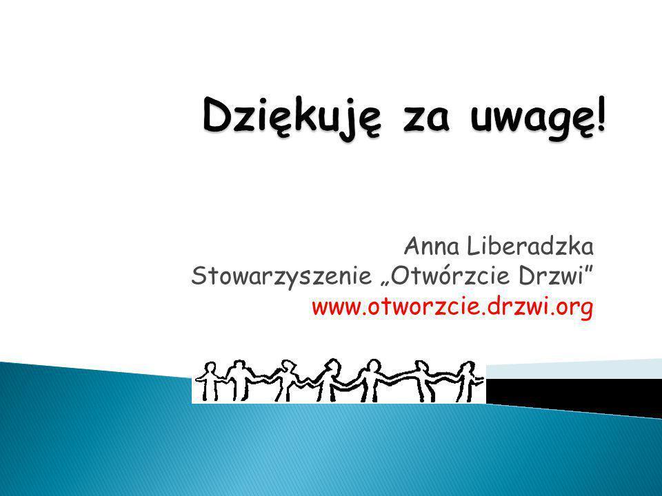 """Anna Liberadzka Stowarzyszenie """"Otwórzcie Drzwi"""" www.otworzcie.drzwi.org"""