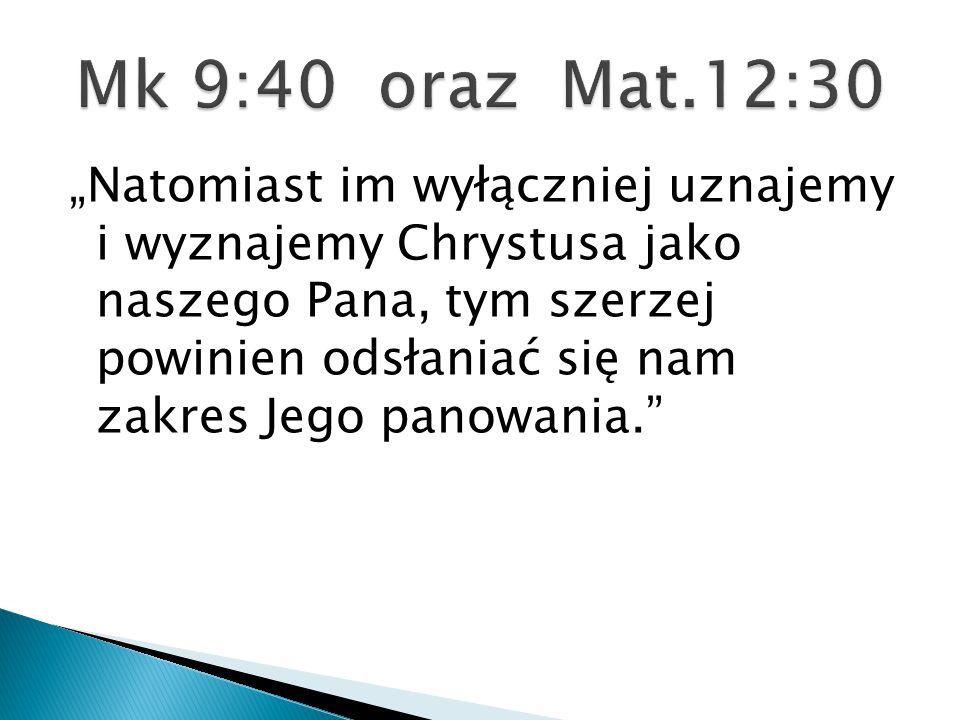 """""""Natomiast im wyłączniej uznajemy i wyznajemy Chrystusa jako naszego Pana, tym szerzej powinien odsłaniać się nam zakres Jego panowania."""""""
