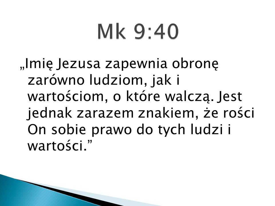 """""""Imię Jezusa zapewnia obronę zarówno ludziom, jak i wartościom, o które walczą. Jest jednak zarazem znakiem, że rości On sobie prawo do tych ludzi i w"""