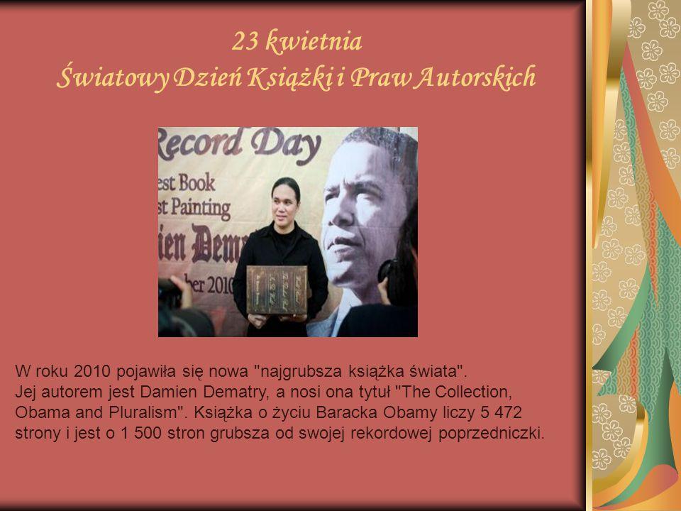 23 kwietnia Światowy Dzień Książki i Praw Autorskich W roku 2010 pojawiła się nowa