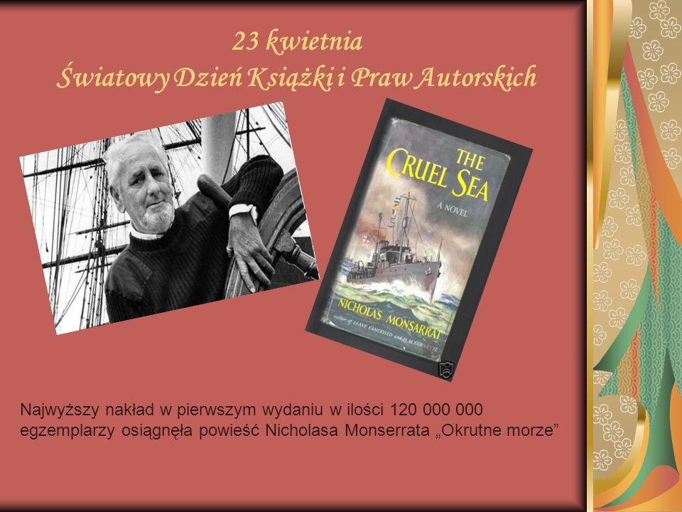 23 kwietnia Światowy Dzień Książki i Praw Autorskich Najwyższy nakład w pierwszym wydaniu w ilości 120 000 000 egzemplarzy osiągnęła powieść Nicholasa