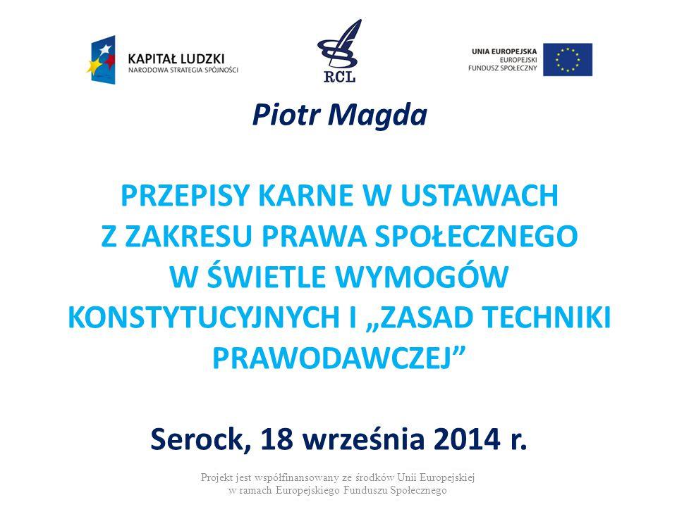 PRZEDMIOT ZAJĘĆ Przedmiotem zajęć jest omówienie problemów: 1)konstytucyjnych, 2)techniki prawodawczej  w przepisach karnych wybranych ustaw z zakresu prawa społecznego.