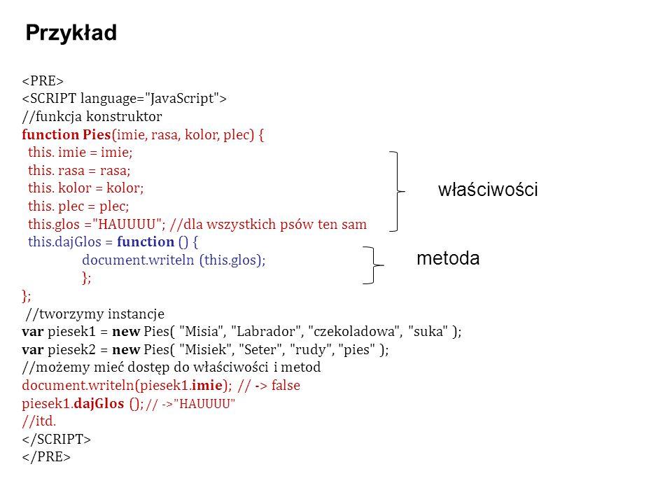 //funkcja konstruktor function Pies(imie, rasa, kolor, plec) { this. imie = imie; this. rasa = rasa; this. kolor = kolor; this. plec = plec; this.glos
