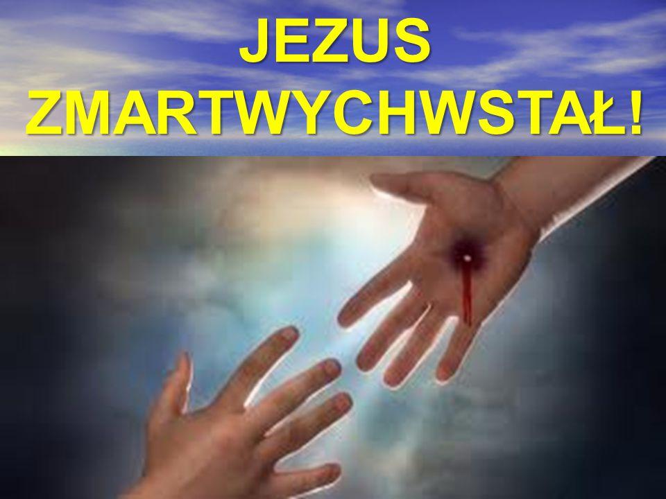 JEZUSZMARTWYCHWSTAŁ!