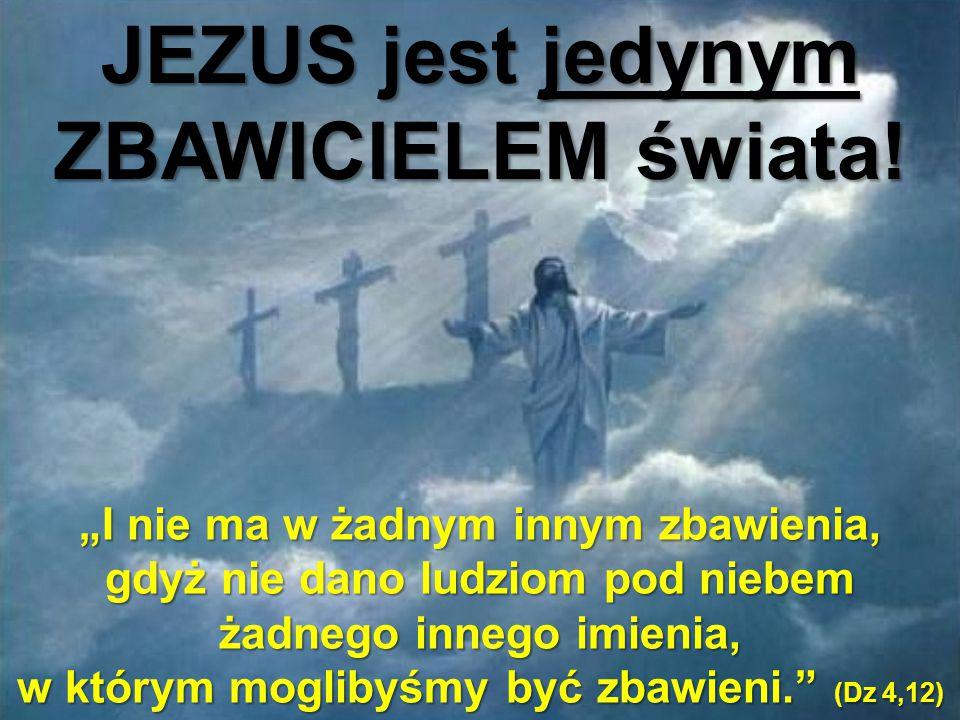 """""""I nie ma w żadnym innym zbawienia, gdyż nie dano ludziom pod niebem żadnego innego imienia, w którym moglibyśmy być zbawieni."""" (Dz 4,12)"""
