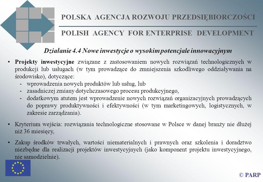 POLSKA AGENCJA ROZWOJU PRZEDSIĘBIORCZOŚCI POLISH AGENCY FOR ENTERPRISE DEVELOPMENT © PARP Projekty inwestycyjne związane z zastosowaniem nowych rozwią