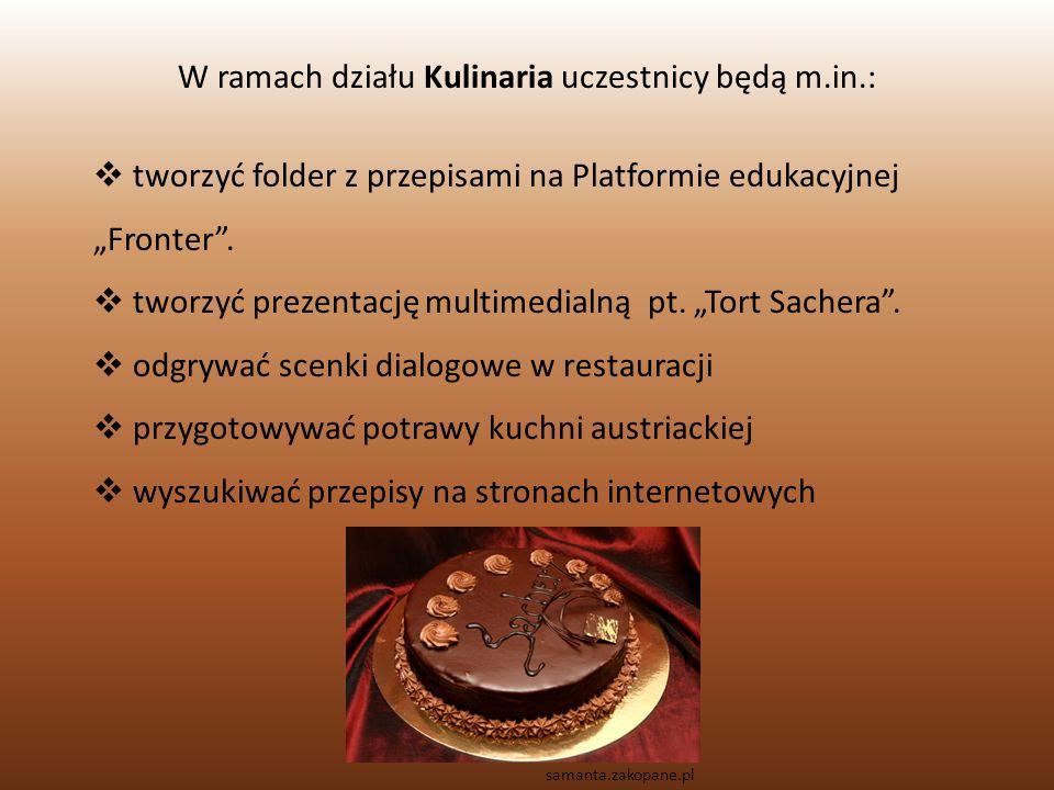 """W ramach działu Kulinaria uczestnicy będą m.in.:  tworzyć folder z przepisami na Platformie edukacyjnej """"Fronter ."""