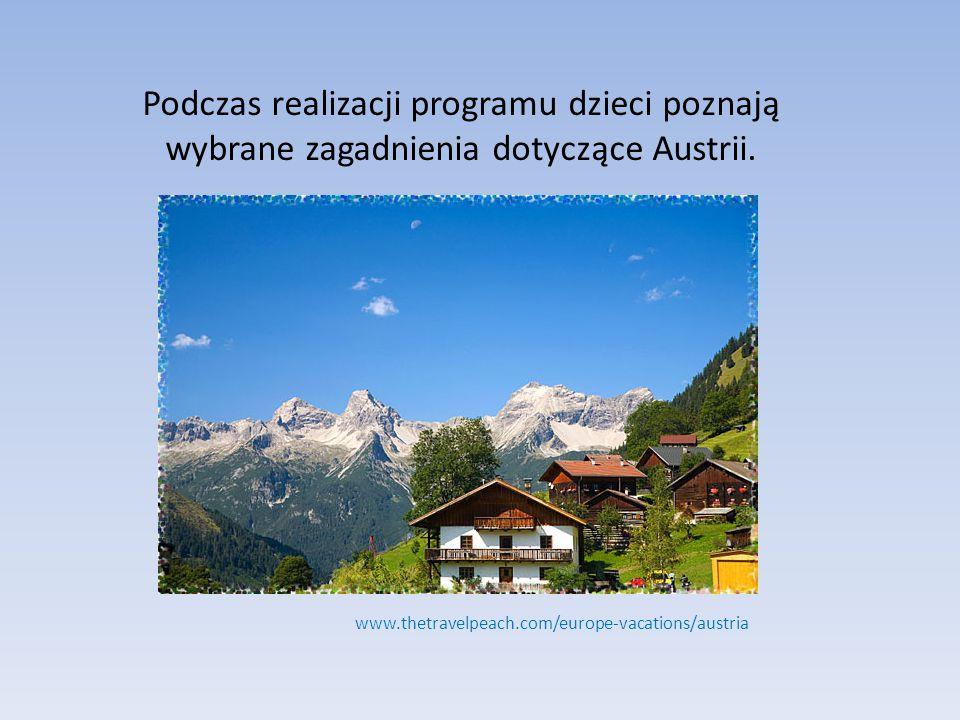 Podczas realizacji programu dzieci poznają wybrane zagadnienia dotyczące Austrii.