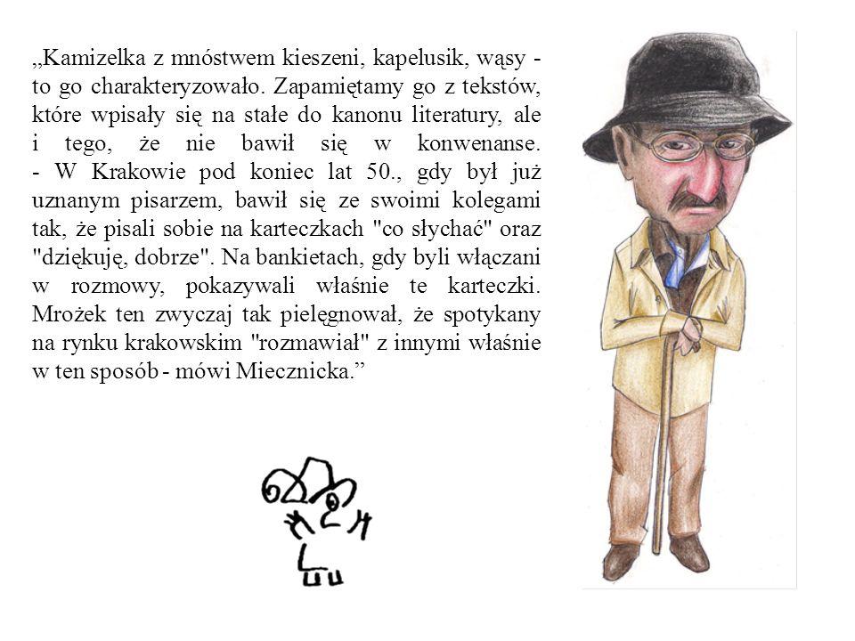 """""""Kamizelka z mnóstwem kieszeni, kapelusik, wąsy - to go charakteryzowało. Zapamiętamy go z tekstów, które wpisały się na stałe do kanonu literatury, a"""