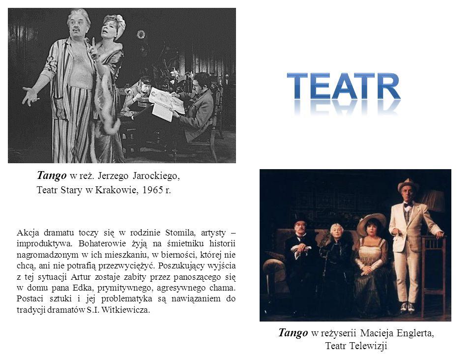 Tango w reż. Jerzego Jarockiego, Teatr Stary w Krakowie, 1965 r. Tango w reżyserii Macieja Englerta, Teatr Telewizji Akcja dramatu toczy się w rodzini