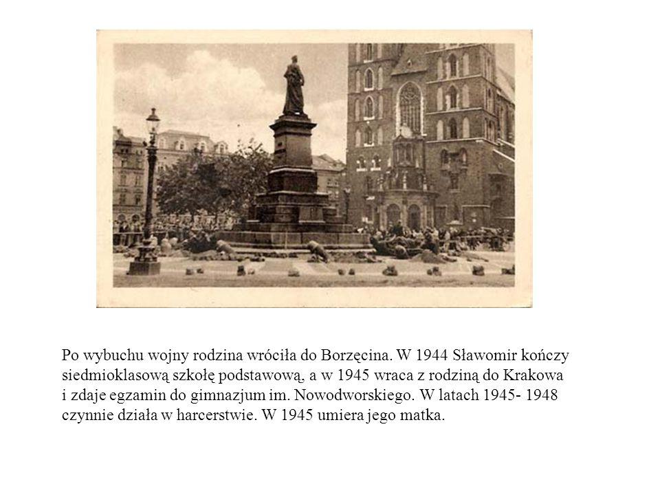 Po wybuchu wojny rodzina wróciła do Borzęcina. W 1944 Sławomir kończy siedmioklasową szkołę podstawową, a w 1945 wraca z rodziną do Krakowa i zdaje eg
