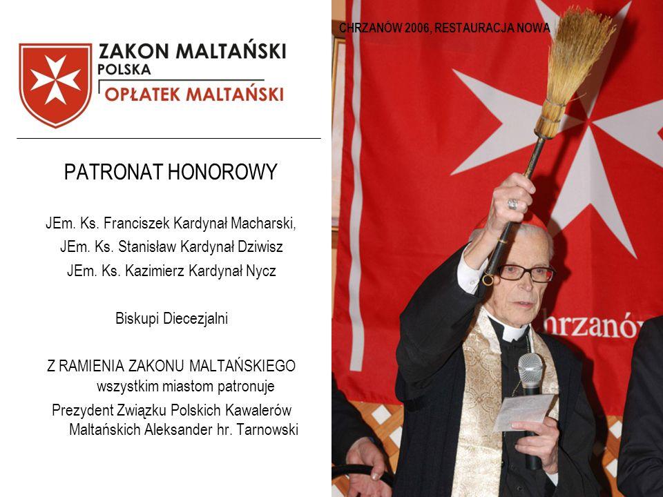 CHRZANÓW 2006, RESTAURACJA NOWA PATRONAT HONOROWY JEm. Ks. Franciszek Kardynał Macharski, JEm. Ks. Stanisław Kardynał Dziwisz JEm. Ks. Kazimierz Kardy