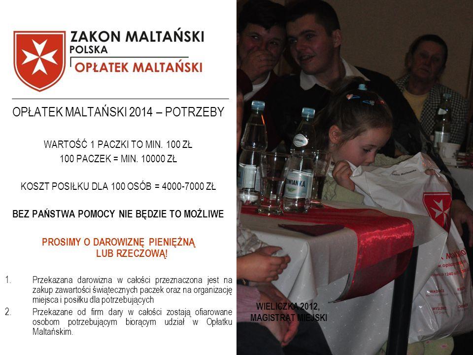 WIELICZKA 2012, MAGISTRAT MIEJSKI OPŁATEK MALTAŃSKI 2014 – POTRZEBY WARTOŚĆ 1 PACZKI TO MIN.