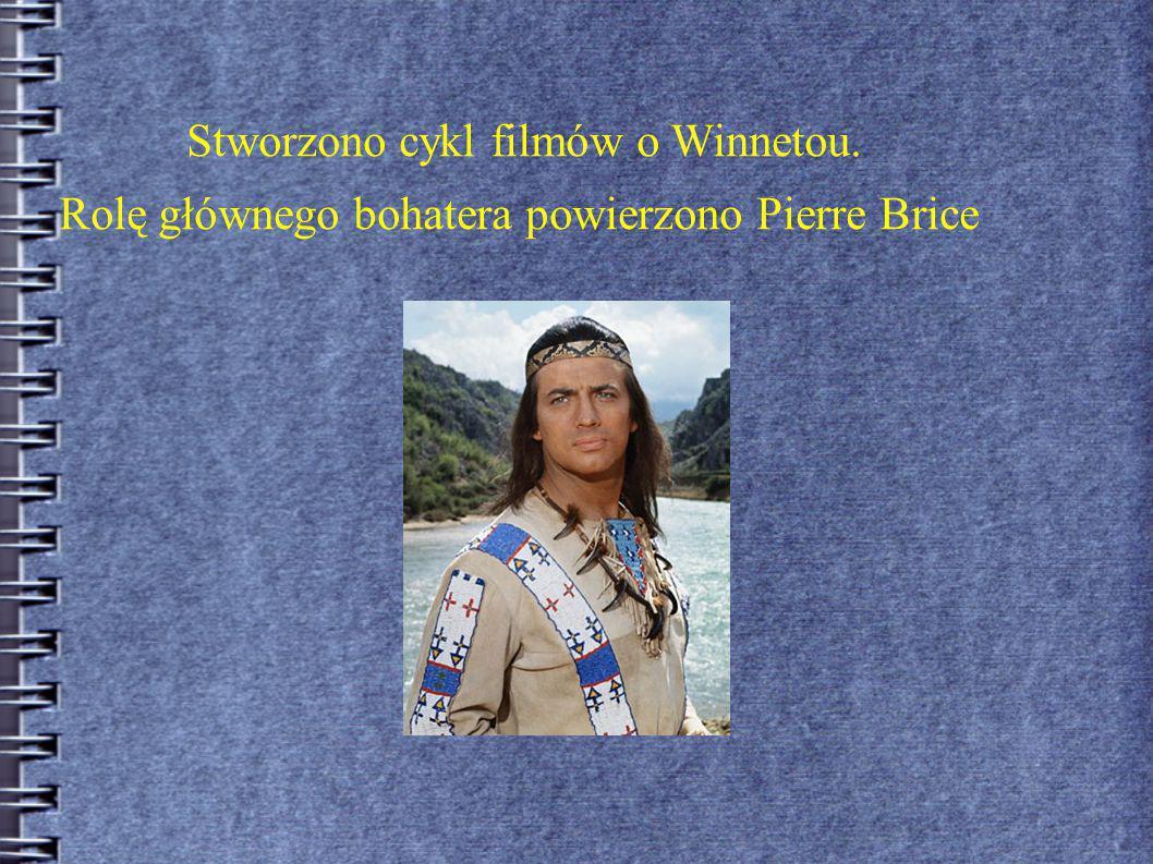 Stworzono cykl filmów o Winnetou. Rolę głównego bohatera powierzono Pierre Brice