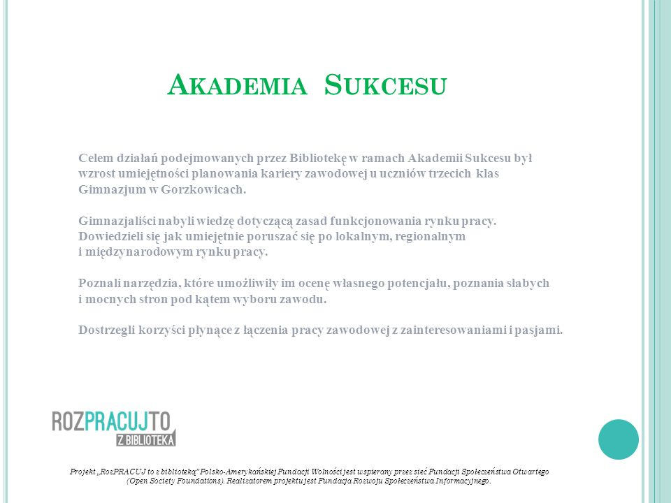 """Projekt """"RozPRACUJ to z biblioteką"""" Polsko-Amerykańskiej Fundacji Wolności jest wspierany przez sieć Fundacji Społeczeństwa Otwartego (Open Society Fo"""