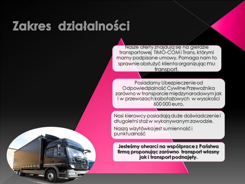 Nasze oferty znajdują się na giełdzie transportowej TIMO-COM i Trans, którymi mamy podpisane umowy. Pomaga nam to sprawnie obsłużyć klienta organizują