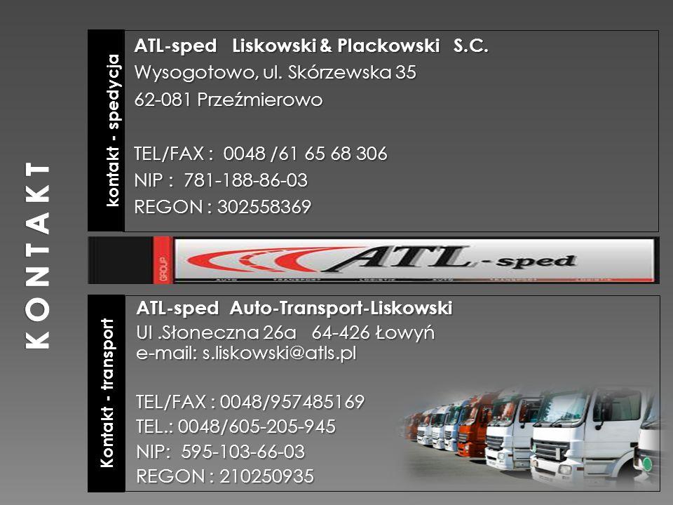 Kontakt - transport kontakt - spedycja ATL-sped Auto-Transport-Liskowski Ul.Słoneczna 26a 64-426 Łowyń e-mail: s.liskowski@atls.pl TEL/FAX : 0048/9574