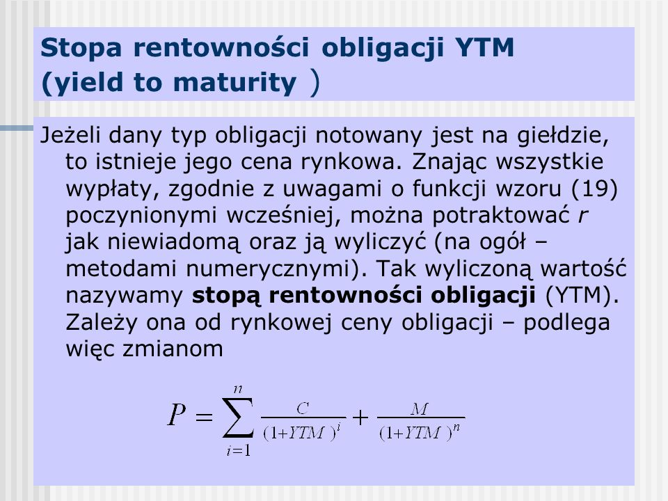 Stopa rentowności obligacji YTM (yield to maturity ) Przypadek częstszych wypłat odsetek